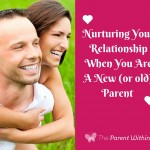 Nurturing & Deepening Your Relationship When You Are A New (or old) Parent